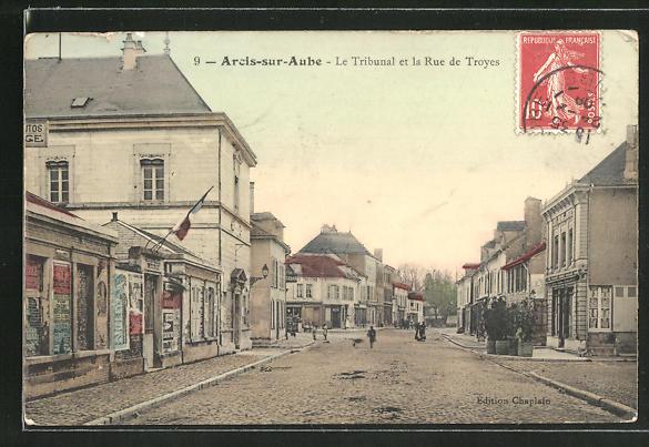 AK Arcis-sur-Aube, Le Tribunal et la Rue de Troyes