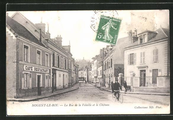 AK Nogent-Le-Roi, La Rue de la Volaille et le Chateau, Cafe-Restaurant 0