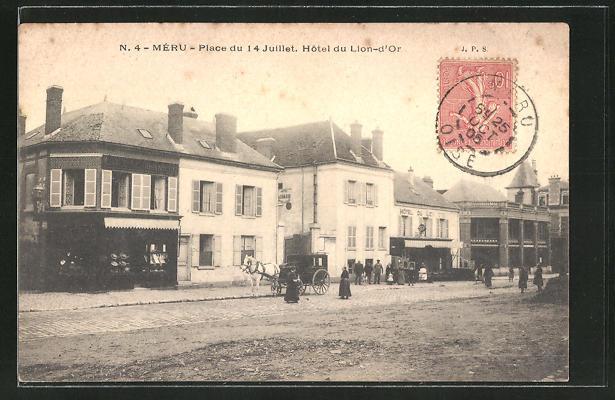 AK Méru, Place du 14 Juillet, Hotel du Lion-d'Or 0