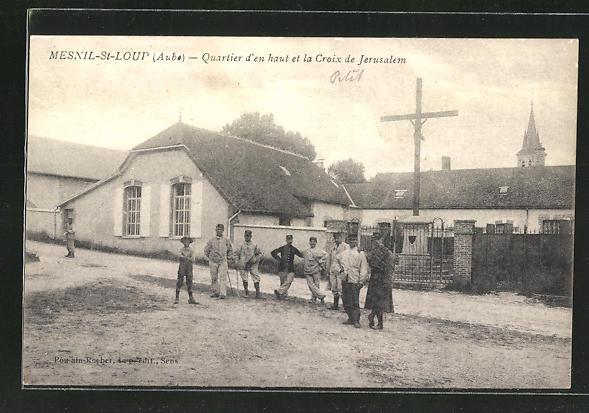 AK Mesnil-St-Loup, Quartier d'en haut et la Croix de Jerusalem 0