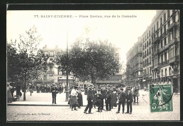 AK Saint-Étienne, Place Dorian, rue de la Comédie 0