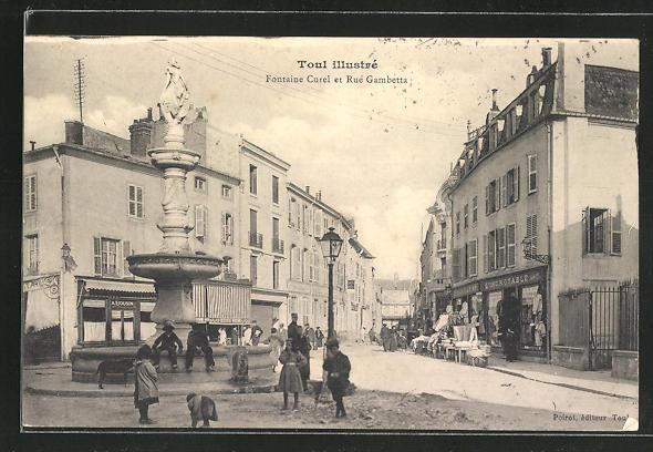 AK Toul, Fontaine Curel et Rue Gambetta