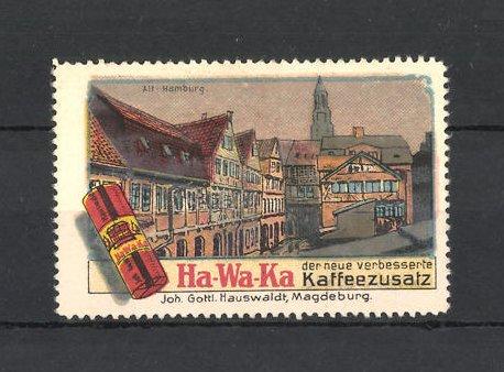 Reklamemarke Ha-Wa-Ka Kaffee-Zusatz, Strassenbild aus Alt-Hamburg
