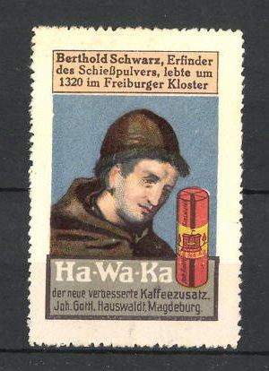 Reklamemarke Ha-Wa-Ka Kaffee-Zusatz, Berthold Schwarz, Erfinder des Schiesspulvers, im Portrait