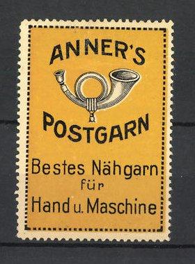 Reklamemarke Anner's Postgarn, bestes Nähgarn, Posthorn