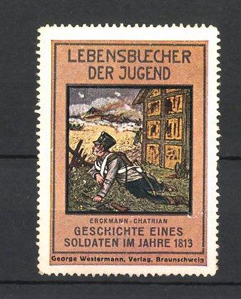 Reklamemarke Lebensbücher der Jugend, Geschichte eines Soldaten im Jahre 1813 v. Erckmann-Chatrian