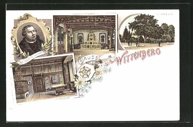 Lithographie Wittenberg, Lutherstube mit Innenansichten und Luther-Eiche
