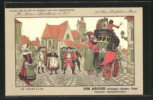 Künstler-AK Le Charlatan: Vin Aroud, Tonique-Reconstituant, H. Ferre, Blottiere & Cie