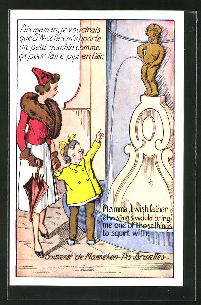 AK Toilettenhumor, Mamma, I wish father christmas would bring me one of those things to squirt with, Manneken Bruxelles