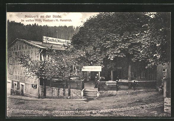 AK Neuwerk a. d. Bode, Gasthaus Im weissen Rössl, Bes.: H. Herntrich