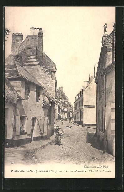 AK Montreuil-sur-Mer, La Grande-Rue et l'Hotel de France 0
