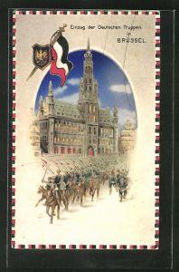 AK Propaganda 1. Weltkrieg, Einzug deutscher Truppen in Brüssel, Halt gegen das Licht