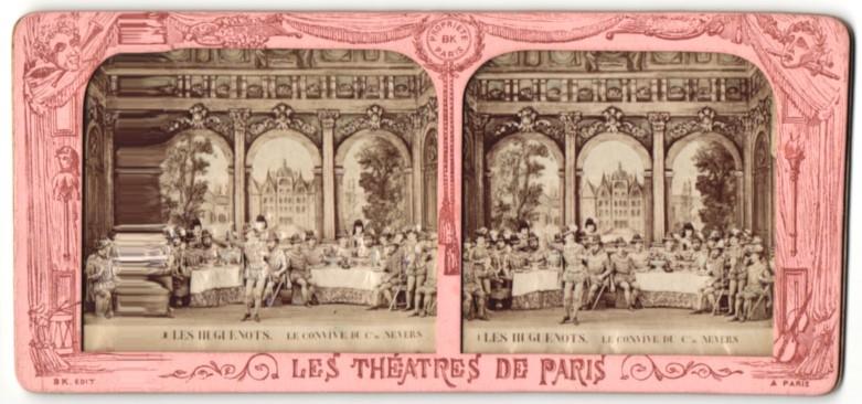 Stereo-Fotografie Les Theatres De Paris, Les Hugenots, Le Convive Du Cie De Nevers, Halt gegen das Licht