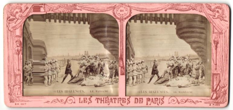 Stereo-Fotografie Les Theatres De Paris, Les Hugenots, Le Massacre, Halt gegen das Licht