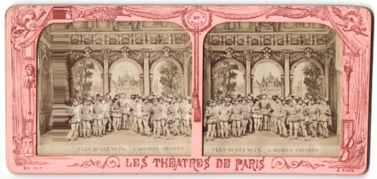 Stereo-Fotografie Les Theatres De Paris, Les Hugenots, Le Heureux Chevalier, Halt gegen das Licht