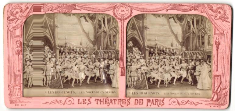 Stereo-Fotografie Les Theatres De Paris, Les Hugenots, Les Noces Du Cte de Nevers, Halt gegen das Licht