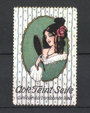 Reklamemarke Aok-Teint-Seife, hübsche Dame betrachtet sich im Spiegel