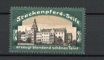 Reklamemarke Steckenpferd-Seife, erzeugt blendend schönen Teint, Schloss in Gera