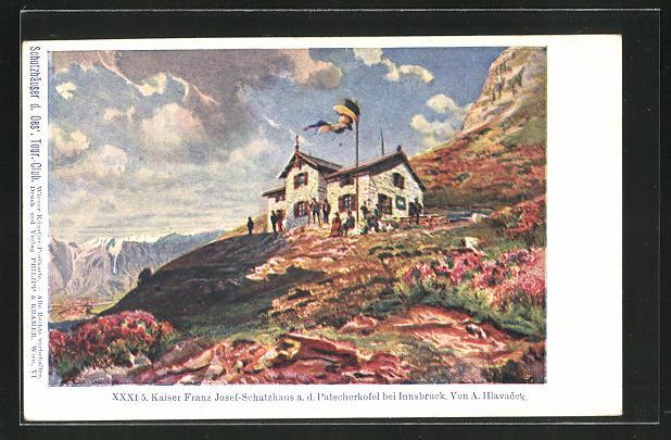 Künstler-AK Anton Hlavacek: Kaiser Franz Josef-Schutzhaus a. d. Patscherkofel