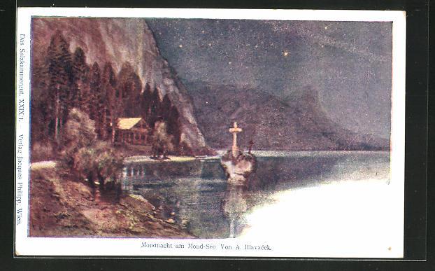 Künstler-AK Anton Hlavacek: Mondnacht am Mond-See