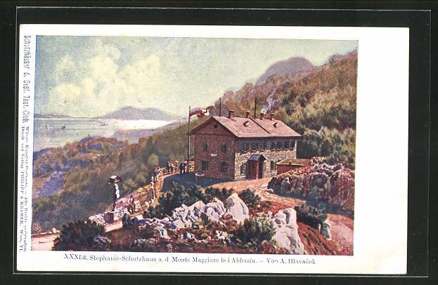 Künstler-AK Anton Hlavacek: Stephanie-Schutzhaus a. d. Monte Maggiore in Abbazia