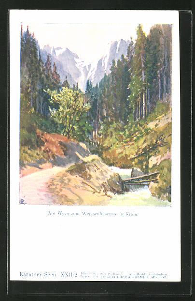 Künstler-AK Philipp + Kramer Nr.XXII /2: Am Wege zum Weissenfelsersee in Krain