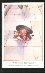 Künstler-AK T. Gilson: Who said Zeppelins?, kleiner Junge mit Hund versteckt sich im Gulli