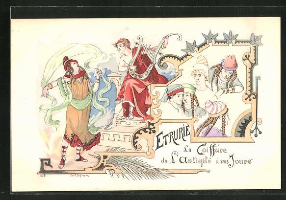 Künstler-AK sign. P. Dufresne: Etrurie, la Coiffure de l'antiquite a nos Jours