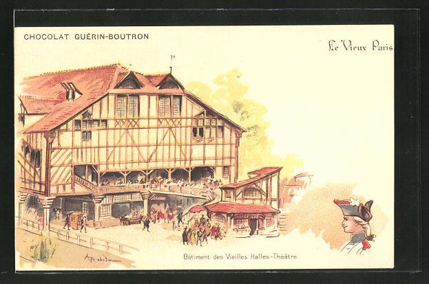 Künstler-AK sign. A. Robida: Reklame für Chocolat Guérin-Boutron, Le Vieux Paris, Batiment des Vieilles Halles-Théatre