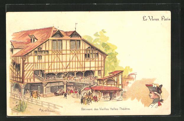 Künstler-AK sign. A. Robida: Le Vieux Paris, Batiment des Vieilles Halles-Théatre