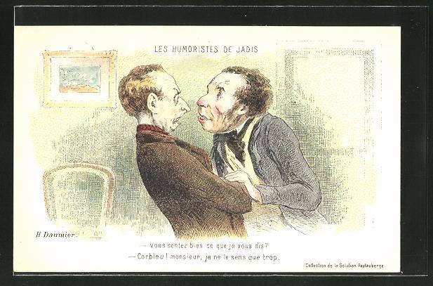Künstler-AK sign.H. Daumier: Les Humoristes de Jadis, Vous sentez bien ce que je vous dis?