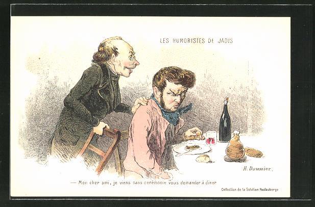 Künstler-AK sign.H. Daumier: Les Humoristes de Jadis, Mon cher ami, je viens sans ceremonie vous demander á diner