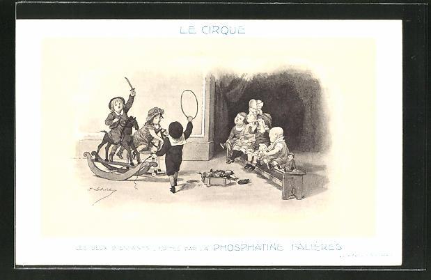 AK Le Cirque, Les Jeux D'Enfants, Edités par la Phosphatine Falliéres, Medikament