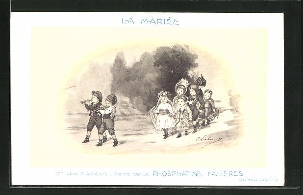 AK La Mariee, Les Jeux D'Enfants, Edités par la Phosphatine Falliéres, Medikament