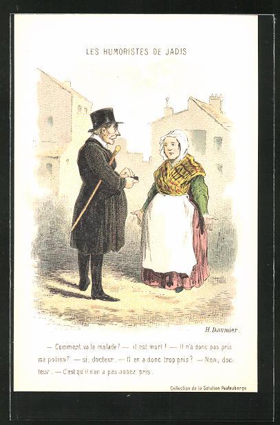 Künstler-AK sign.H. Daumier: Les Humoristes de Jadis, Comment, va le malade?