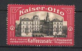 Reklamemarke Magdeburg, Kaiser-Otto Kaffeezusatz, J.G. Hauswaldt, Schloss Coburg