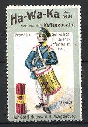 Reklamemarke Magdeburg, Ha-Wa-Ka Kaffee-Zusatz, J.G. Hauswaldt, Preussen, Schlesischer Landwehr Infanterist 0