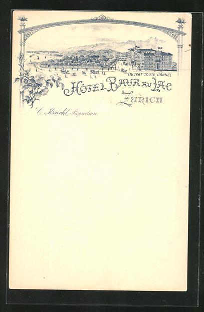 Lithographie Zürich, Hotel Baur au Lac, C. Kracht Proprietaire, Ouvert toute L'annee
