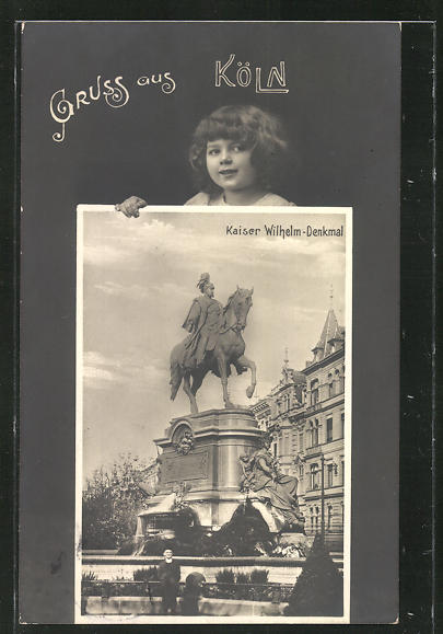 AK Köln, Kaiser Wilhelm-Denkmal, Augustinerplatz