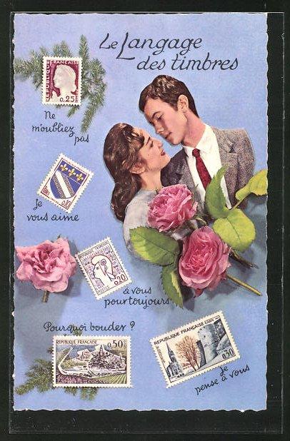 AK Le Langage des timbres, Liebespaar mit grossen Blumen, Ne m'oubliez pas, Je vous aime, Je pense a vous, Briefmarken