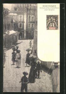 AK Saint-Pierre, Un Coind de Rue à Saint-Pierre avant l'éruption