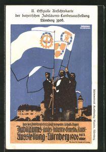 AK Nürnberg, bayer. Jubiläums-Ausstellung 1906, drei Männer schwenken Fahnen