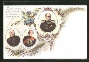AK Zur Erinnerung an die 100 jährige Wiederkehr des Geburtstages Kaiser Wilhelm I.
