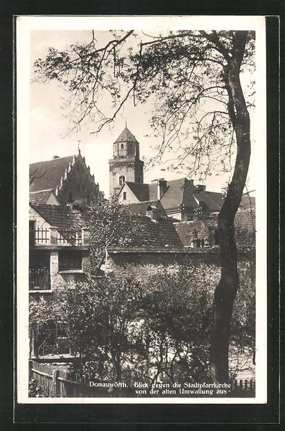 AK Donauwörth, Blick gegen die Stadtpfarrkirche von der alten Umwallung aus