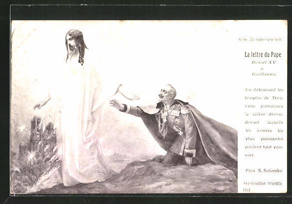 Künstler-AK S. Solomko: Vor Jesus kniender Wilhelm II., La lettre du Pape Benoit XV a Guillaume, Guerre Européenne