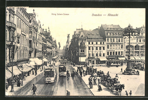 AK Dresden, Altmarkt mit König Johann-Strasse und Strassenbahnen