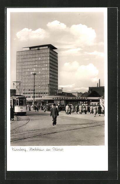 AK Nürnberg, Blick auf das Hochhaus am Plärrer mit Strassenbahn