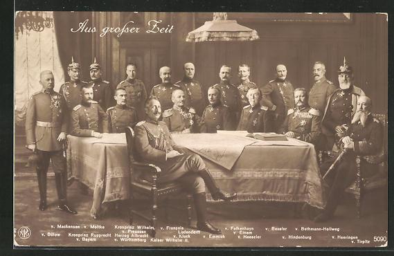 AK Aus grosser Zeit, Kaiser Wilhelm II., v Mackensen, v. Moltke, Kronprinz Wilherlm v. Preussen, v. Francois Ludendorff