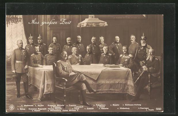 AK Aus grosser Zeit, Kaiser Wilhelm II. und General Mackensen, Moltke, Kronprinz Wilhelm v. Preussen, Ludendorff