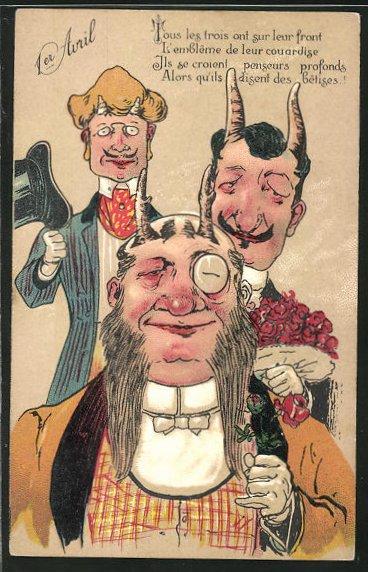 Präge-AK 1er Avril: Tous les trois ont sur leur front L'embleme de leur couardige..., Männer mit Hörnern